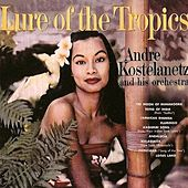 Lure of the Tropics von Andre Kostelanetz