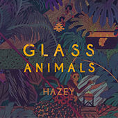 Hazey by Glass Animals