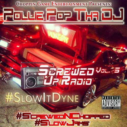 Screwed up Radio, Vol. 5 by Pollie Pop