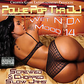 Wet n da Mood 14 by Pollie Pop