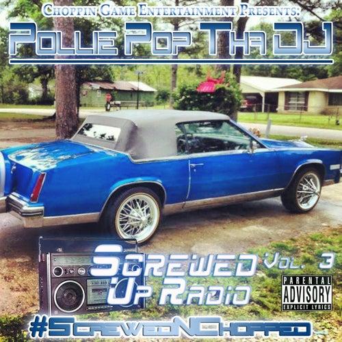 Screwed Up Radio, Vol. 3 by Pollie Pop