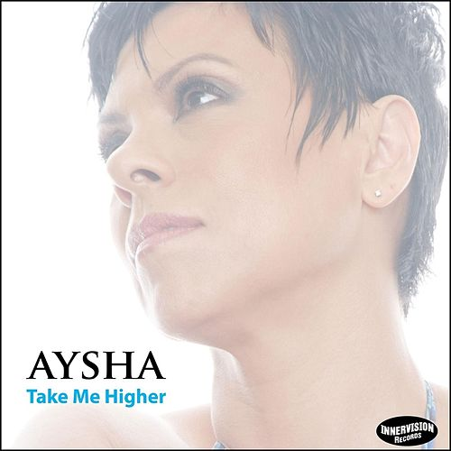 Take Me Higher (feat. Darren Rahn) by Aysha