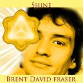 Shine by Brent David Fraser