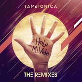 Hola Mi Vida (The Remixes) by Tan Bionica