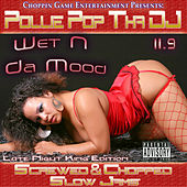 Wet n da Mood 11.9 by Pollie Pop
