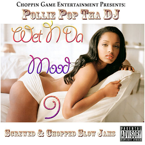 Wet n da Mood 9 by Pollie Pop