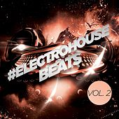 #electrohouse Beats, Vol. 2 - EP by Various Artists