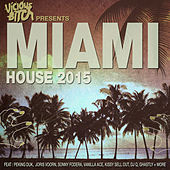 Vicious Bitch Presents: Miami House 2015 von Various Artists