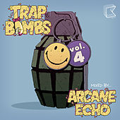 Trap Bombs Vol. 4 (Mixed by Arcane Echo) von Various Artists