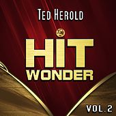 Hit Wonder: Ted Herold, Vol. 2 by Ted Herold