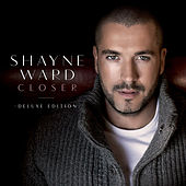 Closer (Deluxe Edition) by Shayne Ward