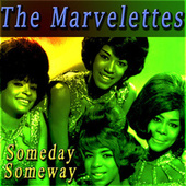 Someday Someway by The Marvelettes