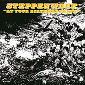 At Your Birthday Party by Steppenwolf