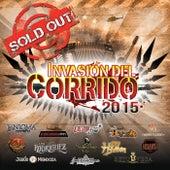 Invasión Del Corrido 2015 Sold Out by Various Artists