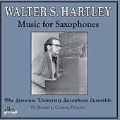Walter Hartley: Music for Saxophones by Various Artists