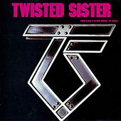 You Can't Stop Rock 'N' Roll (Atlantic) by Twisted Sister
