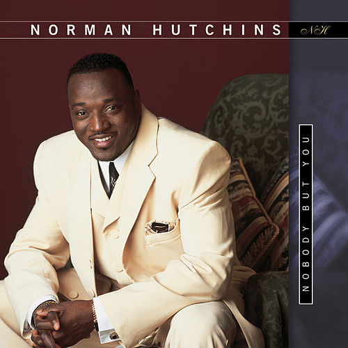 Nobody but You by Norman Hutchins
