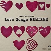 David Morneau's Love Songs Remixed by Various Artists
