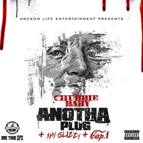 Anotha Plug (feat. Shy Glizzy & Cap-1) by Chubbie Baby