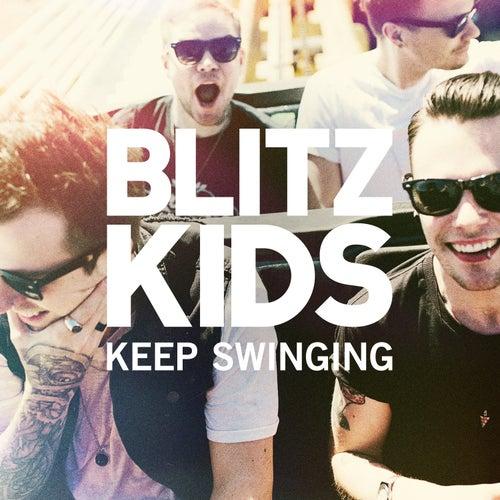 Keep Swinging by Blitz Kids