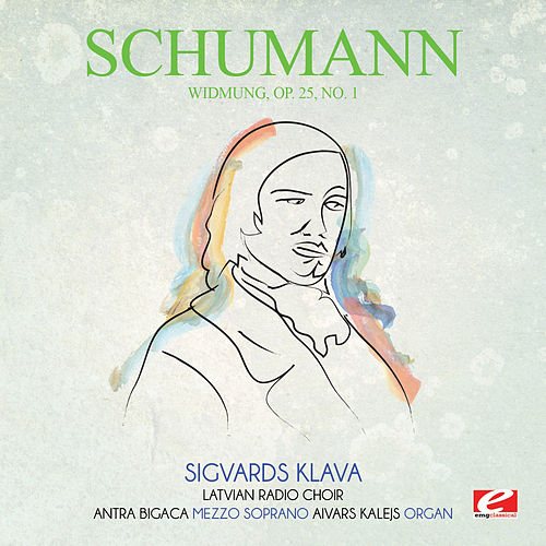 Schumann: Widmung, Op. 25, No. 1 (Digitally Remastered) by Sigvards Klava
