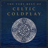 The Very Best of Celtic Coldplay de Celtic Angels