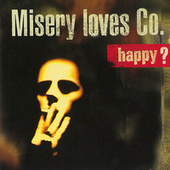 Happy? by Misery Loves Co.