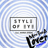 More Than a Lover (Remixes) von Style Of Eye