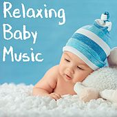 Relaxing Baby Music For Brain Relaxation by Various Artists