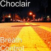 Breath Control by Choclair