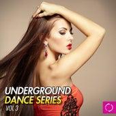 Underground Dance Series, Vol. 3 von Various Artists