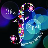 The F Spot Femmes Fatales by Various Artists