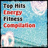 Top Hits Energy Fitness Compilation, Vol. 9 (Ideal for Fitness, Step, Running, Jogging, Cycling, Cardio and Gym) by Various Artists
