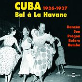 Cuba 1926-1937, bal à la Havane : Danzón Son Prégon Bolero Rumba de Various Artists