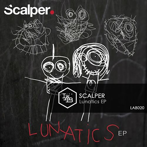 Lunatics by Scalper