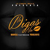 No Digas Na (feat. Poulyric) by Darell