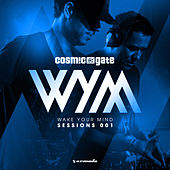 Wake Your Mind Sessions 001 (Mixed by Cosmic Gate) von Various Artists
