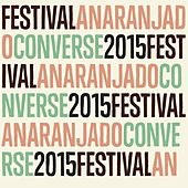 Festival Anaranjado Converse 2015 by Various Artists
