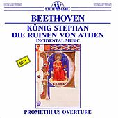 Beethoven: König Stephan - Die Ruinen von Athen by Various Artists