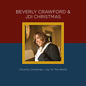 Beverly Crawford & Jdi Christmas - Joy to the World by Various Artists