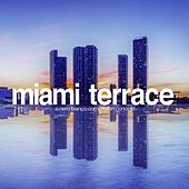 Miami Terrace by Various Artists