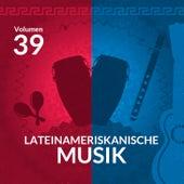 Lateinameriskanische Musik (Volume 39) by Various Artists