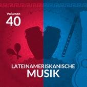 Lateinameriskanische Musik (Volume 40) by Various Artists