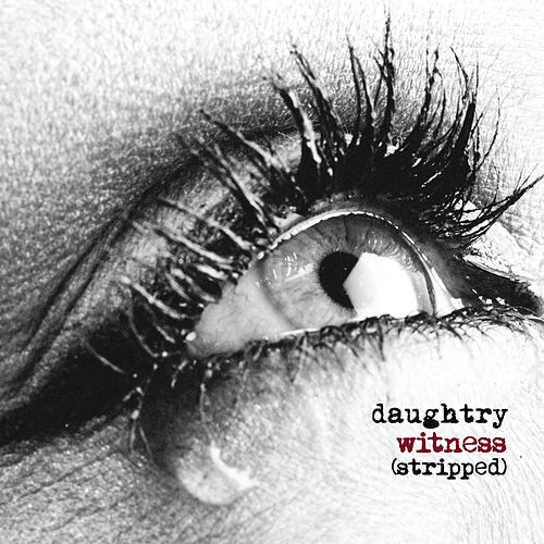 Witness (Stripped) by Daughtry