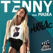 Like a Maniac (feat. Maska) (Les stars font leur cinéma) de Tenny