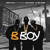 B Boy (feat. Big Sean & A$AP Ferg) by Meek Mill