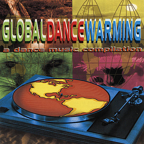 Global Dance Warming by Various Artists