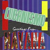 Greetings from Havana by Cubanismo!