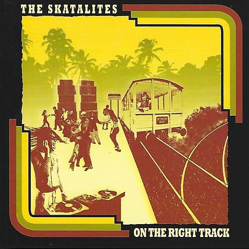 On the Right Track by The Skatalites