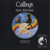Callings: A Celebration Of the Voices Of the Sea de Paul Winter